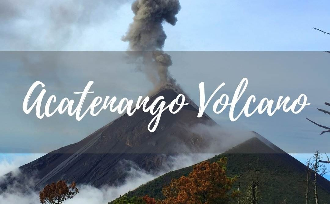 Acatenango Volcano hike on our travel blog