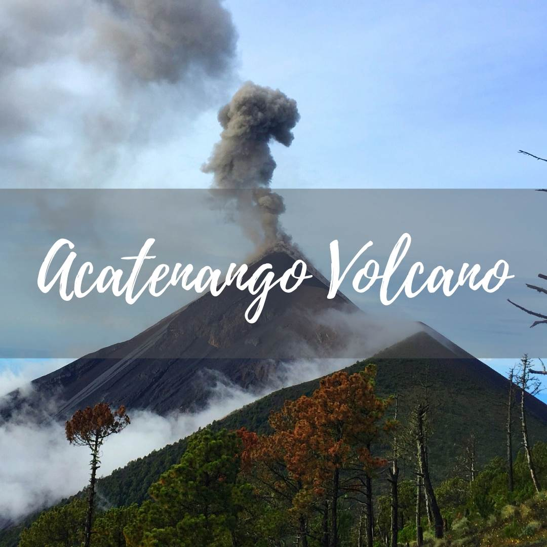 ULTIMATE Guide to the Acatenango Volcano Hike, Guatemala