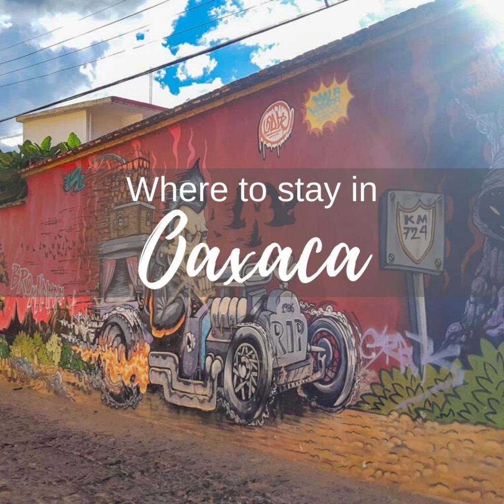 Where to stay in Oaxaca