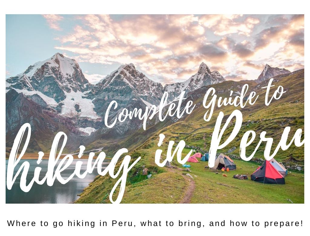 hiking in peru guide