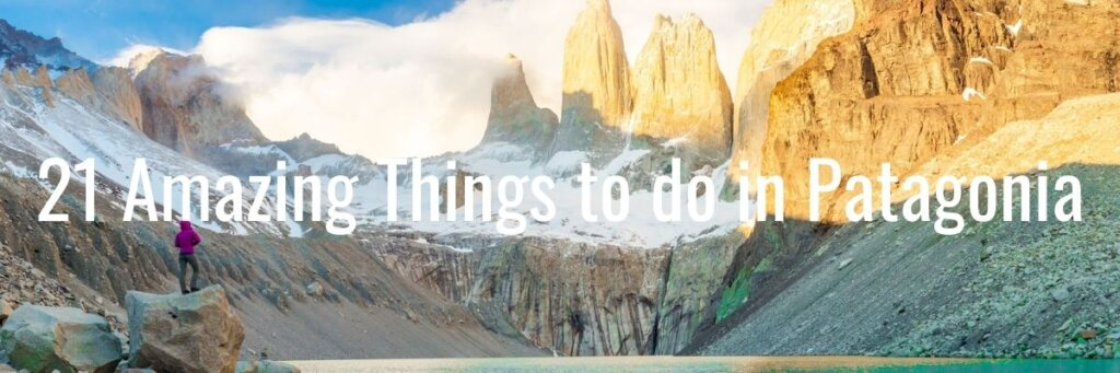 Things to do in Patagonia