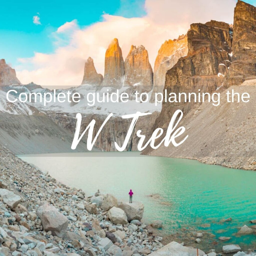 Torres del Paine W trek Guide